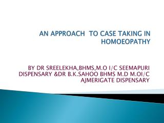 AN APPROACH  TO CASE TAKING IN HOMOEOPATHY