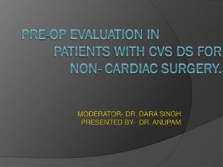 PRE-OP Evaluation IN            		PATIENTS WITH CVS DS for non- cardiac surgery.