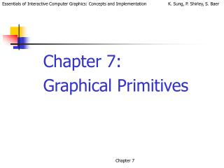 Chapter 7:  Graphical Primitives