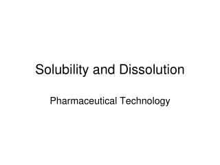 Solubility and Dissolution