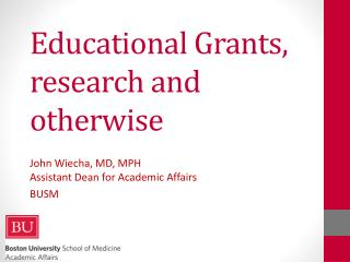 Educational Grants, research and otherwise