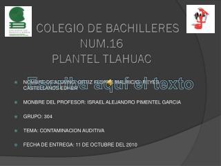 COLEGIO DE BACHILLERES NUM.16  PLANTEL TLAHUAC