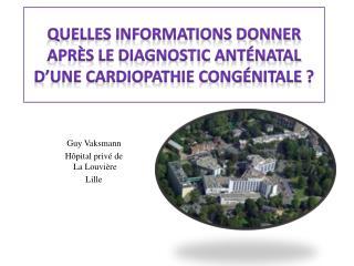 Quelles informations donner après le diagnostic anténatal d'une cardiopathie congénitale?