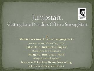 Jumpstart: Getting Late Deciders Off to a Strong Start