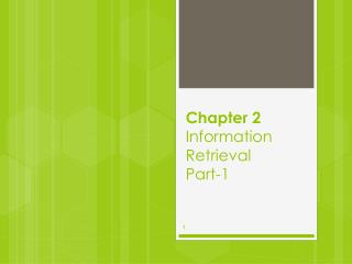Chapter 2 Information  Retrieval Part-1