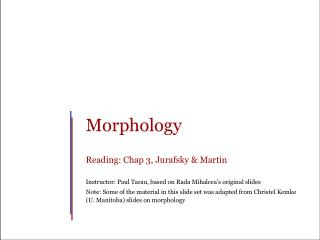 Morphology Reading: Chap 3,  Jurafsky  & Martin