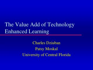 The Value Add of Technology Enhanced Learning