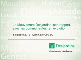 Le Mouvement Desjardins, son rapport avec les communautés, en évolution!