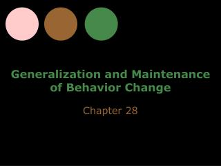 Generalization and Maintenance    of Behavior Change