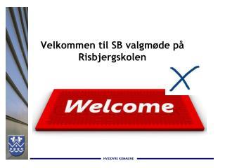 Velkommen til SB valgmøde på  Risbjergskolen