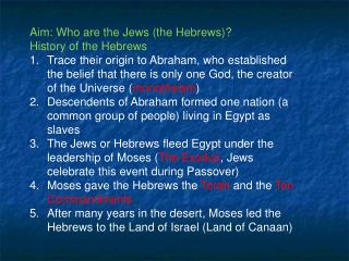 Aim: Who are the Jews ( the Hebrews)? History of the Hebrews