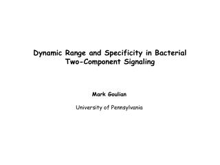 Dynamic Range and Specificity in Bacterial Two-Component Signaling