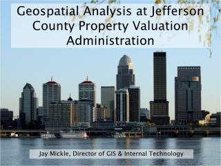 Geospatial Analysis at Jefferson County Property Valuation Administration