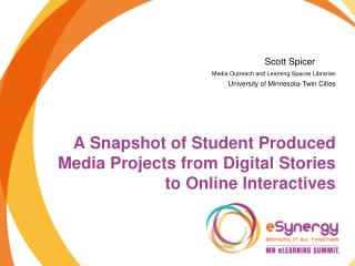 A Snapshot of Student Produced Media Projects from Digital Stories to Online  Interactives