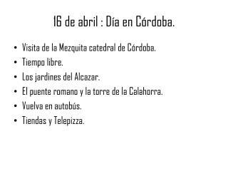 16 de  abril  :  Día  en Córdoba.