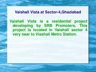 SRB Vaishali Vista at Sector-4,Ghaziabad 9278724242