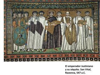 El emperador Justiniano y su séquito. San Vital,  Ravenna , 547  a.C .