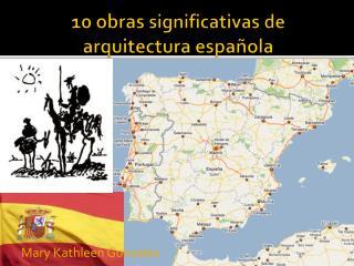 10 obras  significativas de  arquitectura española