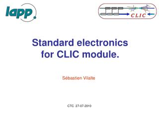 Standard  electronics for CLIC module.