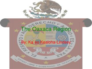The Oaxaca Region