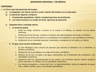 GEOGRAFÍA UNIVERSAL Y DE MÉXICO CONTENIDO La Tierra, base del desarrollo del hombre