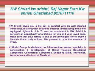 KW Shristi,kw srishti, Raj Nagar Extn.Kw shristi Ghaziabad,9