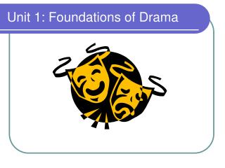 Unit 1: Foundations of Drama