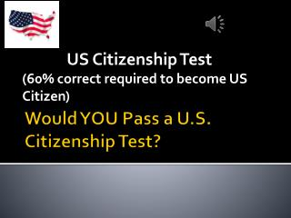 Would YOU Pass a U.S. Citizenship Test?