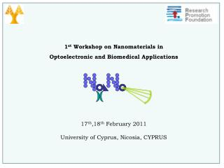 1 st  Workshop on  Nanomaterials  in Optoelectronic and Biomedical Applications
