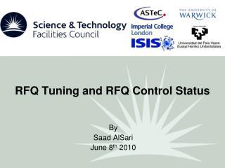 RFQ  Tuning  and RFQ  Control  S tatus