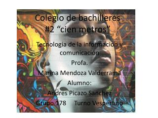 """Colegio de bachilleres #2 """"cien metros"""""""