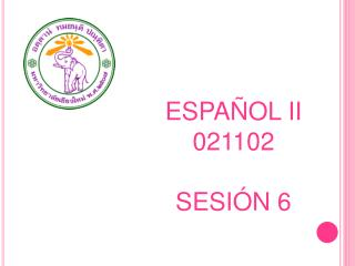 ESPAÑOL II 021102 SESIÓN 6