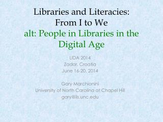 Libraries and Literacies:  From  I to  We alt: People in Libraries in the Digital Age