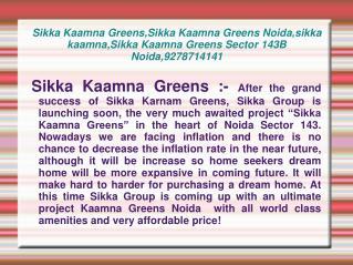 Sikka Kaamna Greens,Sikka Kaamna Greens Noida,sikka kaamna,S