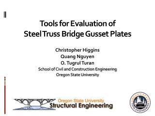Tools for Evaluation of  Steel Truss Bridge Gusset Plates