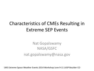Characteristics of CMEs Resulting in Extreme SEP  Events