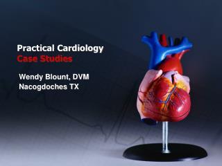 Practical Cardiology Case Studies