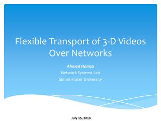 Flexible Transport of 3-D  Videos  Over Networks