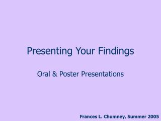 Creating Oral  Poster Presentations