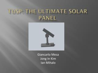 TUSP: The Ultimate Solar Panel