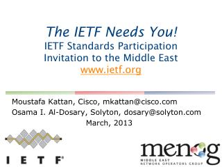 The  IETF  Needs You! IETF Standards Participation Invitation  to the Middle East www.ietf.org