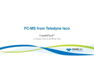FC-MS from  Teledyne Isco