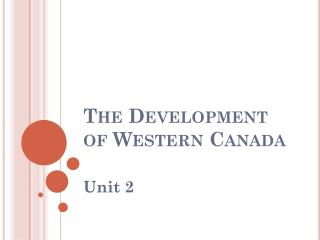 The Development of Western Canada