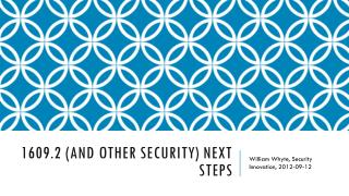 1609.2  (and other Security) Next  STeps