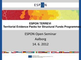 ESPON Open Seminar Aalborg 14. 6. 2012