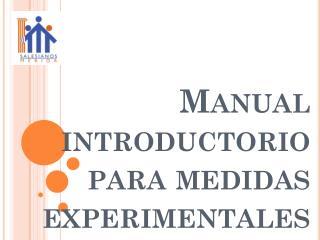 Manual introductorio para medidas experimentales