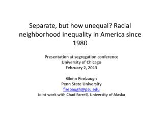Separate, but how unequal? Racial neighborhood inequality in America since 1980