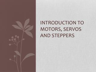 Introduction to Motors, servos and steppers