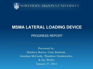 MSMA Lateral Loading Device Progress Report