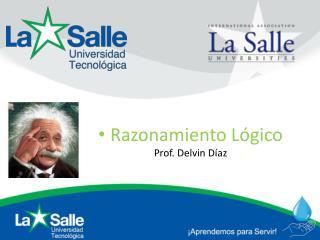 Razonamiento Lógico Prof. Delvin Díaz
